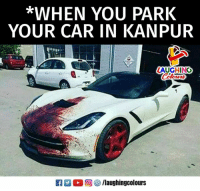 car: *WHEN YOU PARK  YOUR CAR IN KANPUR  LAUGHING  Colowrs