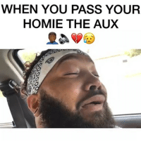 """Funny, Homie, and Song: WHEN YOU PASS YOUR  HOMIE THE AUX When you pass the AUX😩 song: @sushitrash """"Joji - Will He"""" Vid credit: @robiiiworld"""