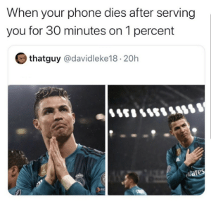 When you phone dies after serving you 30 minutes… by newhunma MORE MEMES: When you phone dies after serving you 30 minutes… by newhunma MORE MEMES