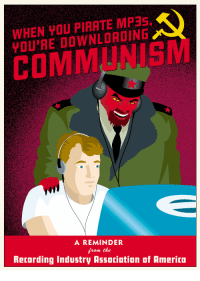 Communism: WHEN YOU PIRATE MP3S  YOU'RE DOWNLOADING  COMMUNISM  A REMINDER  from the  Retording Industry Association of Amerita