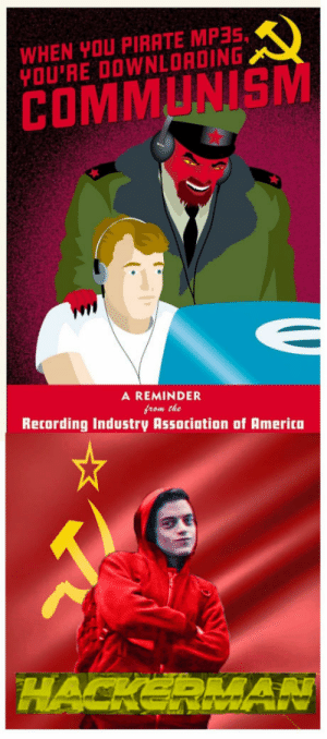 Yeah, Pirate, and You: WHEN YOU PIRATE MP3S  YOU'RE DOWNLORDING  COMMUNIS  A REMINDER  foom the  Recording Industry Association of Ameritn Communistman, F**k Yeah!!