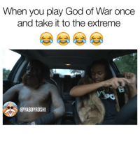 Ass, Fire, and God: When you play God of War once  and take it to the extreme  @YABOYROSHI I know that new God of War is fire but damn some people dont know how to act!! 😂😂 For the full ridiculous ass skit u have to head to my youtube channel!! Tag a friend!!! godofwar