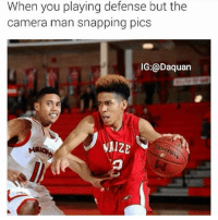Daquan, Memes, and Shit: When you playing defense but the  camera man snapping pics  IG:@Daquan  AIZE Tb to this, this shit wasn't on accident😂💀