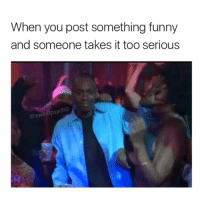 Issa a joke 🙄😫😂 @meme.w0rld go check out @meme.w0rld for more laughs . . . . relatable hilarious comedy kanyewest litasf tagsomeone kardashians accurate trump jokesfordays squad crazy zerochill nochill boybye memesdaily funny omg followme sweetpsych0 lemonadefacts girlsstuff: When you post something funny  and someone takes it too serious  @sweetpsycho Issa a joke 🙄😫😂 @meme.w0rld go check out @meme.w0rld for more laughs . . . . relatable hilarious comedy kanyewest litasf tagsomeone kardashians accurate trump jokesfordays squad crazy zerochill nochill boybye memesdaily funny omg followme sweetpsych0 lemonadefacts girlsstuff