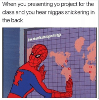 I just seen a meme about big black and shit had me schleep💀: When you presenting yo project for the  class and you hear niggas snickering in  the back  Gakademiksthetypeofrigga I just seen a meme about big black and shit had me schleep💀
