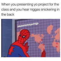 😭😭😭😭😭😭😭😭😭💯💯💯💯 - Follow me @bruhifunny for more! 🥖: When you presenting yo project for the  class and you hear niggas snickering in  the back  âakademiksthetypeofnigga 😭😭😭😭😭😭😭😭😭💯💯💯💯 - Follow me @bruhifunny for more! 🥖