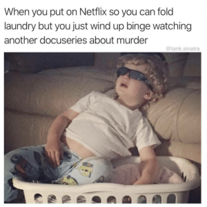 Funny, Laundry, and Netflix: When you put on Netflix so you can fold  laundry but you just wind up binge watching  another docuseries about murder  @tank.sinatra Every damn time! via /r/funny https://ift.tt/2MtKltN