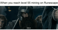 When you reach level 55 mining on Runescape  Mithril.