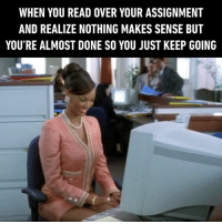 Doesn't matter what you want to type, you're getting dsfsfwsv fqwefwesfjo.: WHEN YOU READ OVER YOUR ASSIGNMENT  AND REALIZE NOTHING MAKES SENSE BUT  YOU'RE ALMOST DONE SO YOU JUST KEEP GOING Doesn't matter what you want to type, you're getting dsfsfwsv fqwefwesfjo.