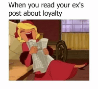 You so funny stop 😂😒: When you read your ex's  post about loyalty You so funny stop 😂😒