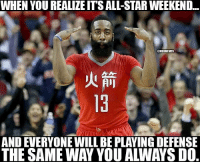 James won't be the only one not playing any D this weekend. RocketsNation jamesharden houstonrockets nbamemes nbaallstar: WHEN YOU REALILE ITS ALL-STAR WEEKEND...  CHIBAMEHES  AND EVERYONE WILL BE PLAYINGDEFENSE James won't be the only one not playing any D this weekend. RocketsNation jamesharden houstonrockets nbamemes nbaallstar