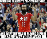 He won't be the only one not playing defense 😂😂👌 nbamemes: WHEN YOU REALILE ITS ALL-STAR WEEKEND...  CHIBAMEHES  AND EVERYONE WILL BE PLAYINGDEFENSE  THE SAME WAY YOU AWAYS DO He won't be the only one not playing defense 😂😂👌 nbamemes