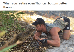 Thor, Gay, and Can: When you realise even Thor can bottom better  than you gay⚡irl