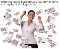 Memes, 28 Days, and 🤖: when you realise that February has only 28 days  and payday is coming sooner It's gonna be a FAB FEBRUARY! 💸💸💸 MakeItRain
