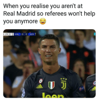 Memes, Real Madrid, and Help: When you realise you aren't at  Real Madrid so referees won't help  you anymore G  29:57  VAL 0 0 JUV  ad
