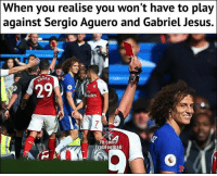Jesus, Memes, and fb.com: When  you realise you won't have to play  against Sergio Aguero and Gabriel Jesus.  29b 일  FN  iates  Fb.com  Trollfoothall David Luiz lowkey genius 😂