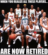The end of an era. 😥: WHEN YOU REALIZE ALL THESE PLAYERS..  CELTICS  HEAT  ET  BUCK  34  YERONBAMEMES  ARE NOW RETIRED The end of an era. 😥