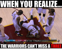 😭😭: WHEN YOU REALIZE  BAMEMES  19  GS  CLE  19 1st 5.48  abc  ndalO GS leads 2-O  TIMEOUT$ 6  TIMEOUT  THE WARRIORS CANTMISSA  THREE 😭😭