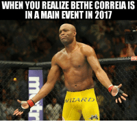 Imagine being a MMA fan in Singapore, getting excited when you hear the UFC is coming back, and then a few weeks later hearing Bethe is in the main event... mma ufc mmamemes ufcmemes ufcsingapore: WHEN YOU REALIZE BETHE CORREIA IS  IN A MAIN VEENTIN 2017  WIZARD Imagine being a MMA fan in Singapore, getting excited when you hear the UFC is coming back, and then a few weeks later hearing Bethe is in the main event... mma ufc mmamemes ufcmemes ufcsingapore