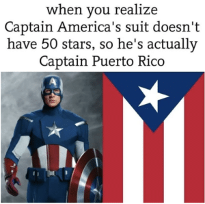 Reddit, Puerto Rico, and Stars: when you realize  Captain America's suit doesn't  have 50 stars, so he's actually  Captain Puerto Rico Capitan Puerto Rico