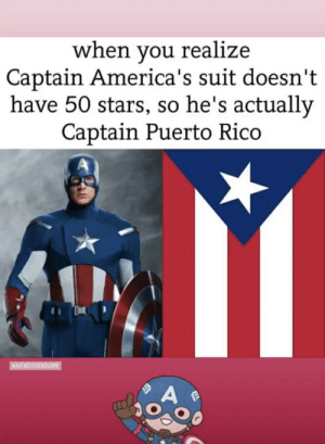 Puerto Rico, Stars, and Rico: when you realize  Captain America's suit doesn't  have 50 stars, so he's actually  Captain Puerto Rico  HAVENGERSENDCAME