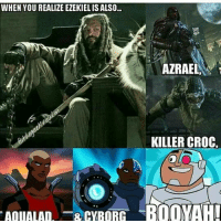 Crocs, Family, and Isis: WHEN YOU REALIZE EZEKIEL IS ALSO...  AOUALAD  8 CYBORG  AZRAEL  KILLER CROC, Thought you should know! Welcome to TWD Family Khary Payton. 😀👍 ~Isis J.
