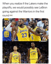 Los Angeles Lakers, Memes, and Lebron: When you realize if the Lakers make the  playoffs, we would possibly see LeBron  going against the Warriors in the first  round  wish  AKERS  23  wish  35  TP  E NBAMEMES  135  30) That would be interesting 👀🔥 - Follow @_nbamemes._