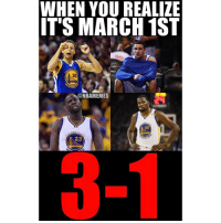You knew it was coming. ... 3 1 funny basketball nba meme memes warriors nbamemes: WHEN YOU REALIZE  IT'S MARCH 1ST  EN  NO  DNA  ARRIO  @NBAMEMES  35  DEN se  23  ARRIO You knew it was coming. ... 3 1 funny basketball nba meme memes warriors nbamemes