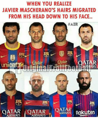 Head, Memes, and 🤖: WHEN YOU REALIZE  JAVIER MASCHERANO'S HAIRS MIGRATED  FROM HIS HEAD DOWN TO HIS FACE..  #AZR  Oatar  atar  ATAR  unicet  AIRWAYS Rakuten  AIRWAYS  AIRWAYS I'm done 😂😂 ... ➡️Credit: @originaltrollfootball