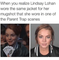 That jacket is incredibly versatile. (@defamerican): When you realize Lindsay Lohan  wore the same jacket for her  mugshot that she wore in one of  the Parent Trap scenes That jacket is incredibly versatile. (@defamerican)