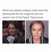 MY CHILDHOOD.: When you realize Lindsay Lohan wore the  same jacket for her mugshot that she  wore in one of the Parent Trap scenes MY CHILDHOOD.