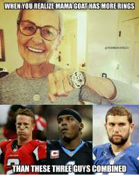 Memes, Mother's Day, and Happy: WHEN  YOU REALIZE MAMAGOAT HAS MORE RINGS  @TOMBRADYSEGO  THAN THESE THREE GUYS COMBINED Happy Mother's Day https://t.co/bAx6iKFMkl