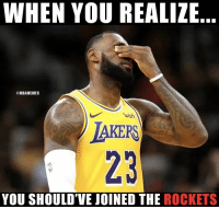 Did Lebron make the right choice?: WHEN YOU REALIZE  @NBAMEMES  wish  IAKERS  23  YOU SHOULD'VE JOINED THE ROCKETS Did Lebron make the right choice?