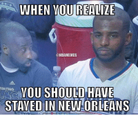 Will CP3 return to join Boogie and AD? ... chris paul cp3 clippers la losangeles anthony davis ad boogie cousins neworleans nola pelicans nba meme memes funny basketball nbamemes: WHEN YOU REALIZE  @NBAMEMES  YOU SHOULD  BRATING  STAYED IN NEW-C  ORLEANS Will CP3 return to join Boogie and AD? ... chris paul cp3 clippers la losangeles anthony davis ad boogie cousins neworleans nola pelicans nba meme memes funny basketball nbamemes
