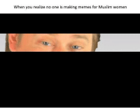 Meme, Memes, and Muslim: When you realize no one is making memes for Muslim women