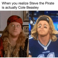 Steve the Pirate losses today: 0 Cole Beasley losses today: 1: When you realize Steve the Pirate  is actually Cole Beasley Steve the Pirate losses today: 0 Cole Beasley losses today: 1