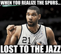 Nba, Lost, and Spurs: WHEN YOU REALIZE THE SPURS.  ONBAMEMES  21  LOST TO THE JAZZ Spurs Nation lost to Jazz Nation?