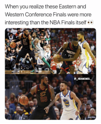 Finals, Memes, and Nba: When you realize these Eastern and  Western Conference Finals were more  interesting than the NBA Finals itself  HOUSTON  1  GNBAMEMES  23  30 They both went to 7 games too 👀😂 - Follow @_nbamemes._