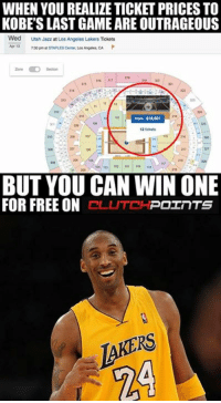 Enter to win a ticket to Kobe Bryant's last game: http://bit.ly/KobeBryantGiveaway: WHEN YOU REALIZE TICKET PRICES TO  KOBESLASTGAME ARE OUTRAGEOUS  Wed Utah Jazz at Los Angeles Lakers Tickets  Apr 13  730pm at STAREs cerner, Los Angeles,CA P  zone O Season  from $18M601  121ckets  BUT YOU CAN WIN ONE  FOR FREE ON CLUTCH  POINTS Enter to win a ticket to Kobe Bryant's last game: http://bit.ly/KobeBryantGiveaway