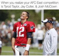 https://t.co/WRSv4ebTeE: When you realize your AFC East competition  is Tyrod Taylor, Jay Cutler, & Josh McCown  @FUNNI  ES https://t.co/WRSv4ebTeE