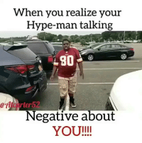 """""""This why you have the issues you have now!"""" 😂😂😂😂: When you realize your  Hype-man talking  rter5  Negative about  YOU!!! """"This why you have the issues you have now!"""" 😂😂😂😂"""