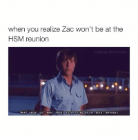WHAT ABOUT TRUST? BITCH BYE: when you realize Zac won't be at the  HSM reunion  WHAT ABOUT US WHAT ABOUT EVERYTHING WE VE BEEN THROUGH WHAT ABOUT TRUST? BITCH BYE