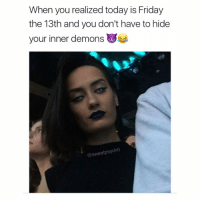 Memes, California, and Diamond: When you realized today is Friday  the 13th and you don't have to hide  your inner demons  sycho Let my evil shine bright like a diamond 😈 @violetatheviolet @sweetpsych0 go follow me @sweetpsych0 . . . thestruggleisreal girlproblems idc zerofucksgiven nofucksgiven jokesfordays sweetpsych0 followme nyc california texas pettypost trump2016 whatajoke relationshipquotes truestory girl tagsomeone tagsforlikes ihatemyex fucklove saynotofuckboys fridaythe13th