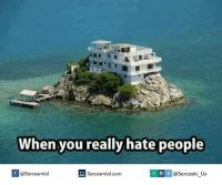 Hating People: When you really hate people  If @Sarcasmlol  @Sarcastic Us  Sarcasmlol.com