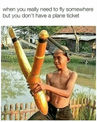 This will work. 💯 follow 👉@wolfgrillz for more ingenious life hacks. . . . fly flying planes airplanes travel travelling travels thailand summer slingshot slingshots catapult planetickets wanderlust transportation transplant hilarious dankaf funnymemes photooftheday instagreat peaceout: when you really need to fly somewhere  but you don't have a plane ticket  wolf grillz This will work. 💯 follow 👉@wolfgrillz for more ingenious life hacks. . . . fly flying planes airplanes travel travelling travels thailand summer slingshot slingshots catapult planetickets wanderlust transportation transplant hilarious dankaf funnymemes photooftheday instagreat peaceout