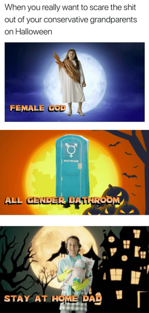 Dad, Halloween, and Scare: When you really want to scare the shit  out of your conservative grandparents  on Halloween  FEMALE COD   ク/  RESTROOM  ALL GENDER BAZLROOM   STAY AT HOME DAD