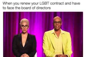 Lgbt, Board, and Face: When you renew your LGBT contract and have  to face the board of directors