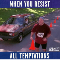 Memes, Run, and Watch: WHEN YOU RESIST  205  TV LAND  ALL TEMPTATIONS Stay strong! Watch TheKingOfQueens tonight at 11p on TVLand! running race run runner