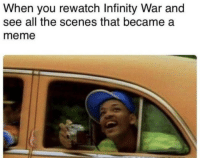 Meme, Infinity, and All The: When you rewatch Infinity War and  see all the scenes that became a  meme