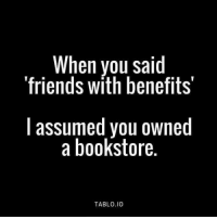 Friends With Benefits: When you said  friends with benefits'  l assumed you owned  a bookstore  TABLO.IO
